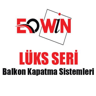 Ankara Cam Balkon, Ürünlerimiz, EOWİN Lüks Seri