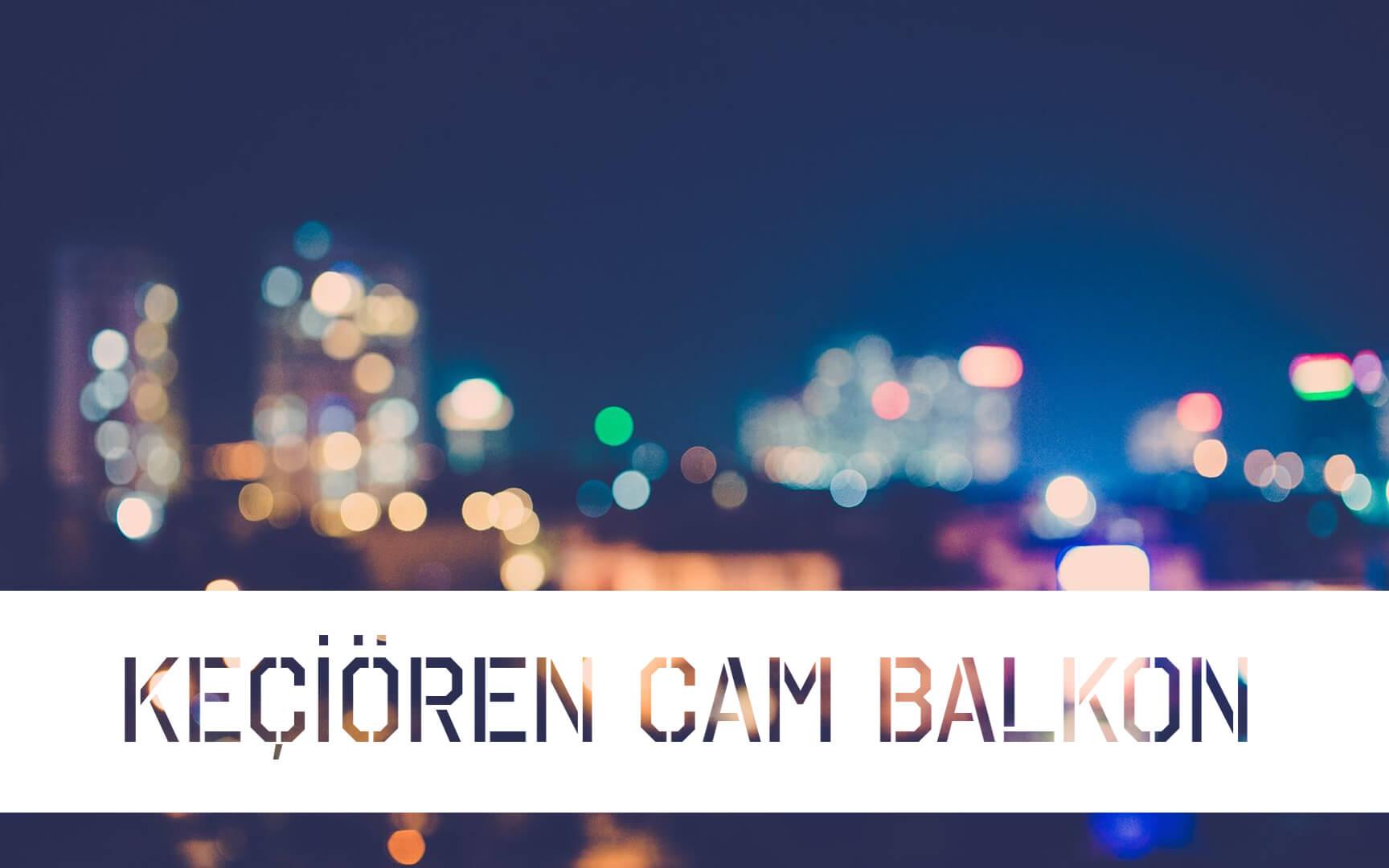 Ankara Keçiören Cam Balkon
